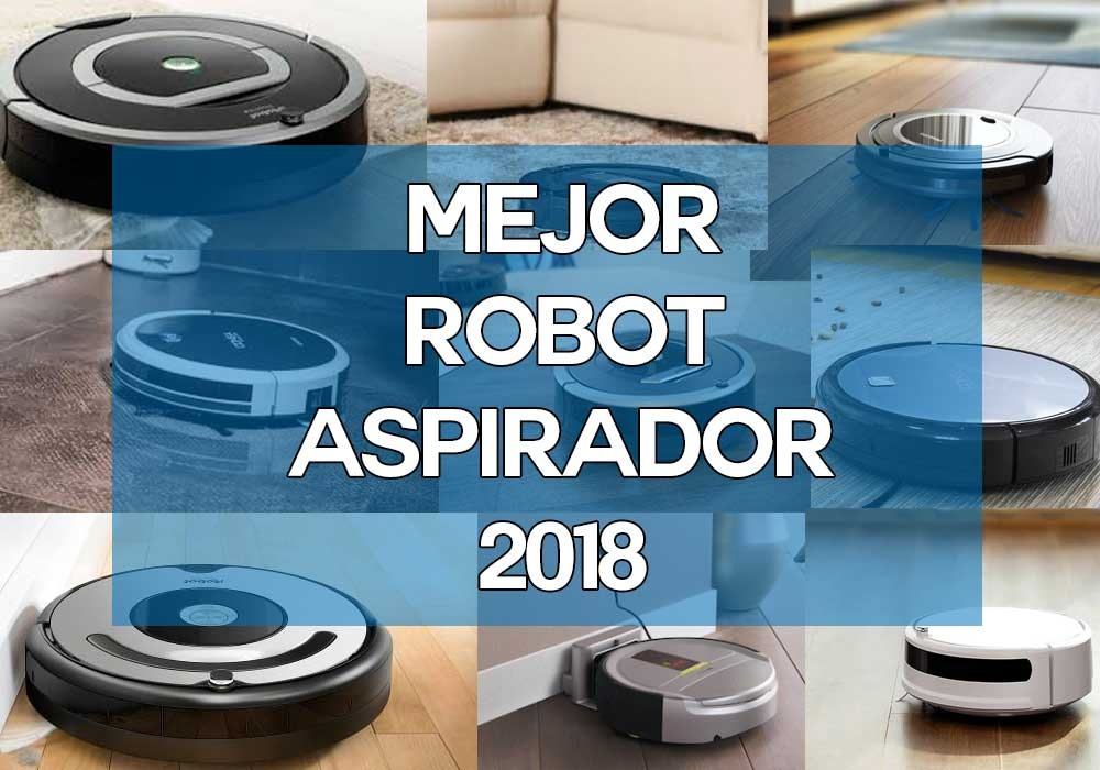 Mejor Robot Aspirador 2018