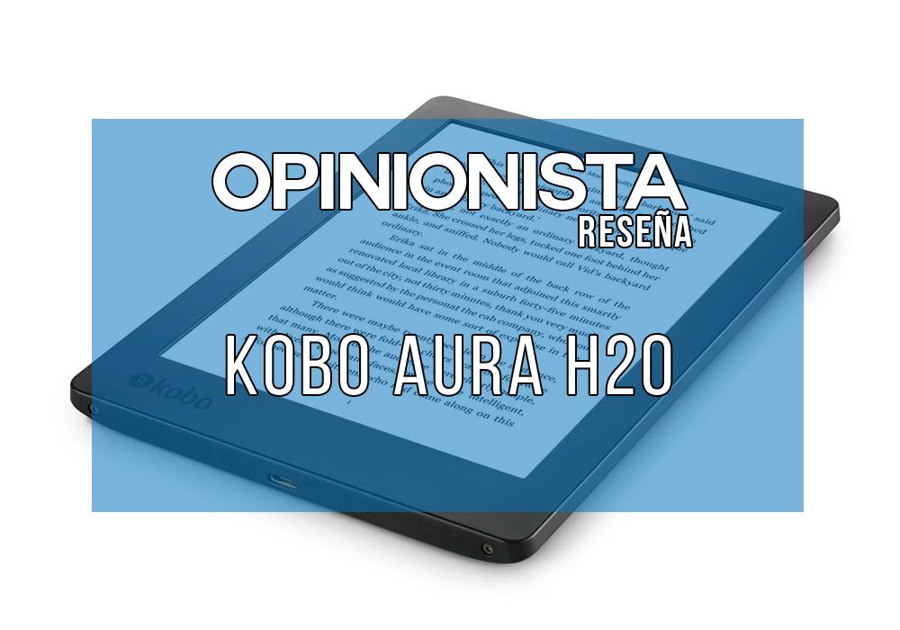 Kobo Aura H2O mejor lector para leer libros EPUB